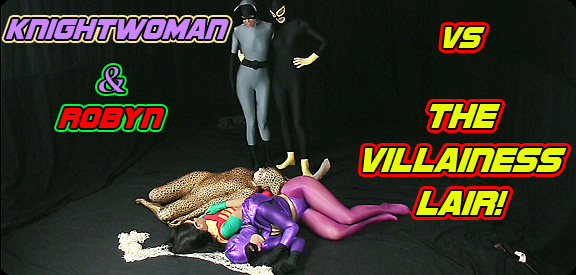 KnightWoman & Robyn vs. The Villainess Lair