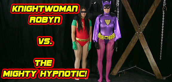 KnightWoman & Robyn vs. The Mighty Hypnotic